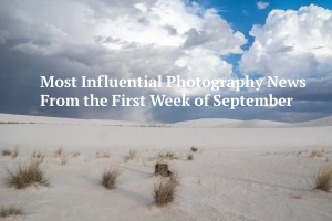 Most Influential Photography News From the First Week of September