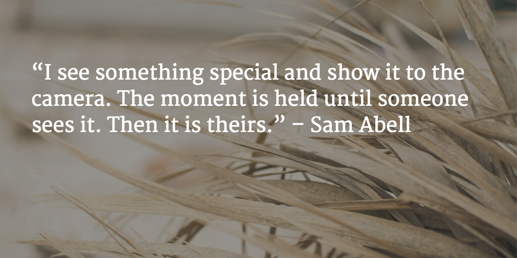 Sam Abell,  Inspirational Photography Quotes, text overlay