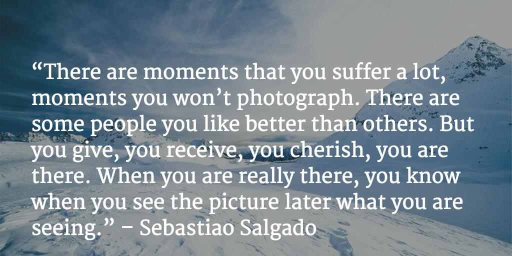 Sebastiao Salgado,  Inspirational Photography Quotes, text overlay
