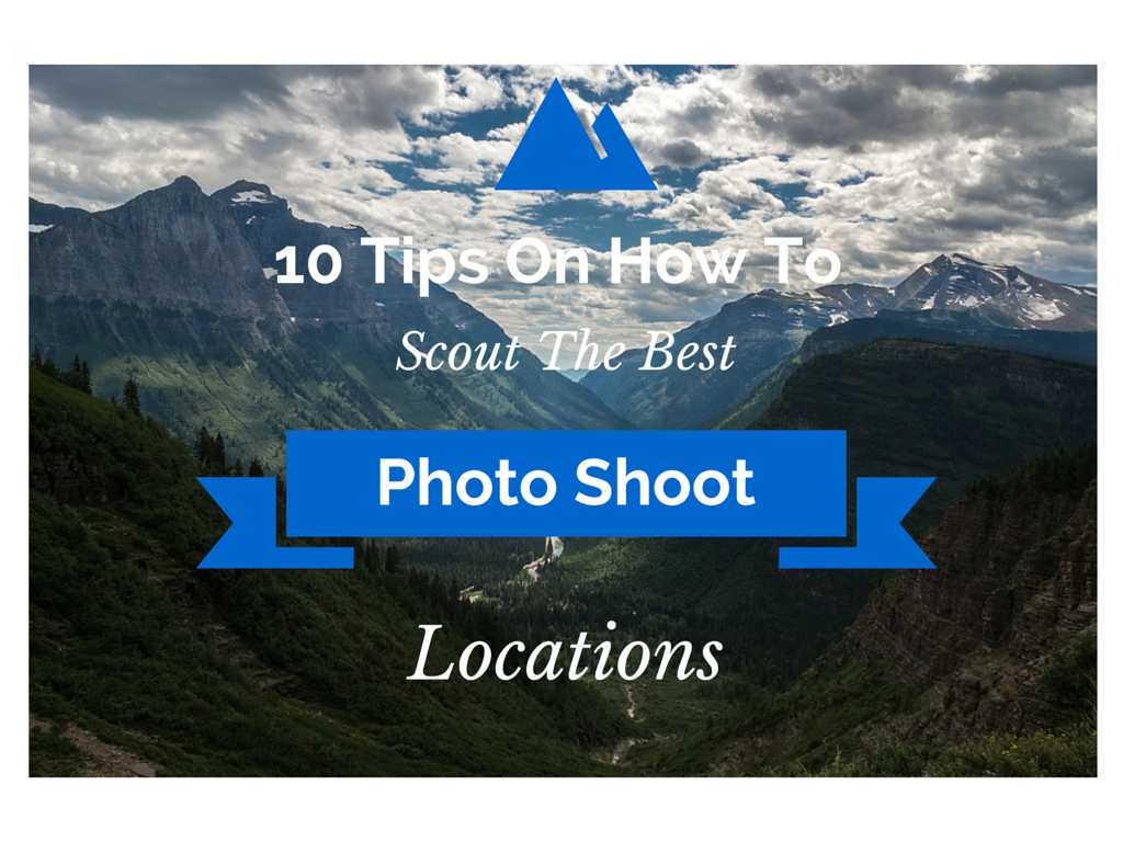 10 tips on how to scout the best photo shoot locations for Places for photo shoots